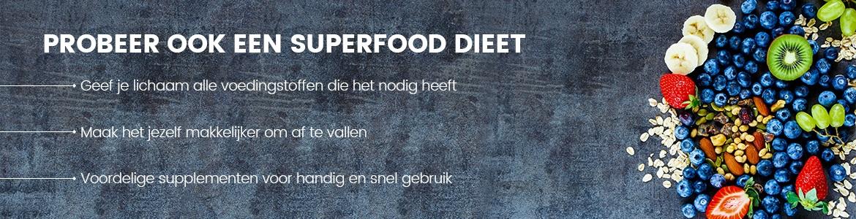 Banner superfood dieet - Probeer ook een superfood dieet met daaronder verschillende voordelen van dit dieet